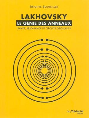 Couverture du livre de Brigitte Bouteiller : Lakhowsky, le génie des anneaux